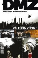 Obálka českého vydání komiksu DMZ: Válečná zóna.