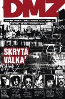 Obálka českého vydání komiksu DMZ: Skrytá válka.