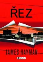 Obálka knihy Řez od Jamese Haymana.