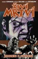 Obálka komiksu Živí mrtví: Zrozeni k utrpení.