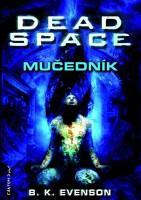 Obálka knihy Dead Space: Mučedník.