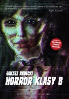 Obálka knihy Horror klasy B.