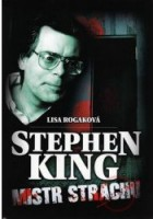 Lisa Rogak: Stephen King. Mistr strachu